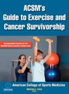 ACSM's Guide to Exercise and Cancer Survivorship ebook by American College of Sports Medicine, MelindaMelinda L Irwin