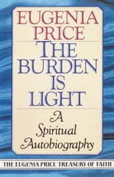 The Burden Is Light ebook by Eugenia Price