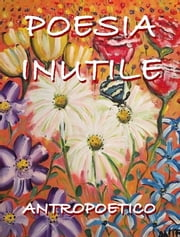 Poesia inutile ebook by Antropoetico