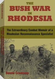 Bush War in Rhodesia ebook by Dennis Croukamp