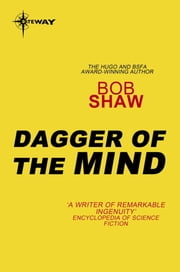 Dagger of the Mind ebook by Bob Shaw