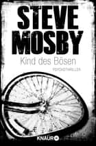 Kind des Bösen - Psychothriller ebook by Steve Mosby, Ulrike Clewing