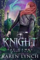 Knight ebook by Karen Lynch