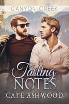 Tasting Notes ebook by Cate Ashwood