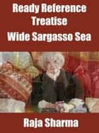 Ready Reference Treatise: Wide Sargasso Sea ebook by Raja Sharma