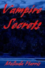 Vampire Secrets ebook by Melinda Harris