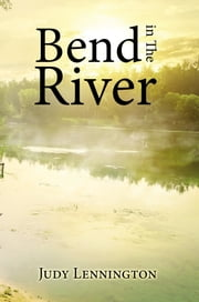 Bend in The River ebook by Judy Lennington