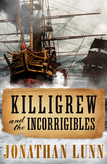 Killigrew and the Incorrigibles ebook by Jonathan Lunn
