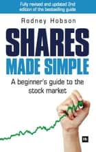 Shares Made Simple - A beginner's guide to the stock market ebook by Rodney Hobson