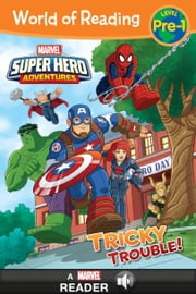 World of Reading: Super Hero Adventures: Tricky Trouble! - A Marvel Read-Along (Level Pre-1) ebook by Marvel Press