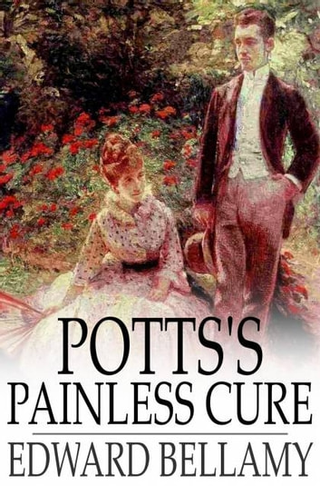 Potts's Painless Cure ekitaplar by Edward Bellamy