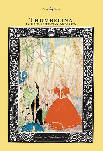 Thumbelina - The Golden Age of Illustration Series ebook by Hans Christian Andersen