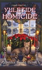 Yuletide Homicide eBook by Jennifer David Hesse