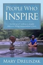 People Who Inspire ebook by Mary Dreliszak