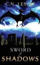 Sword of Shadows ebook by C.N Lesley