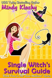Single Witch's Survival Guide ebook by Mindy Klasky
