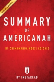 Summary of Americanah - by Chimamanda Ngozi Adichie | Includes Analysis ebook by Instaread Summaries