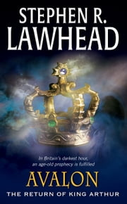 Avalon - The Return Of King Arthur ebook by Stephen R. Lawhead