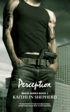 Perception - Brass, #2 ebook by Kaithlin Shepherd