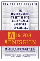 A Is for Admission ebook by Michele A. Hernández