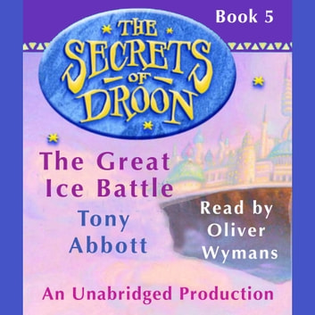 The Secrets of Droon #5: The Great Ice Battle audiobook by Tony Abbott
