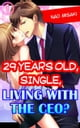 29 years old, Single, Living with the CEO? Vol.1 (TL) ebook by Nao Misaki