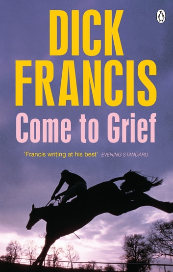 Come To Grief ekitaplar by Dick Francis