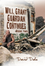 Will Grant - Guardian Continues : Book Two ebook by David Dale