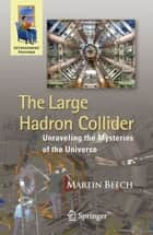 The Large Hadron Collider ebook by Martin Beech