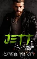 Jett - Savage Saints MC, #3 ebook by Carmen Jenner