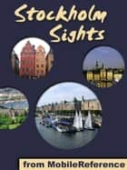 Stockholm Sights: a travel guide to the top 45 attractions in Stockholm, Sweden (Mobi Sights) eBook by MobileReference