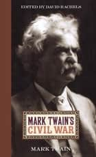 Mark Twain's Civil War ebook by