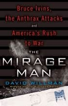 The Mirage Man ebook by David Willman