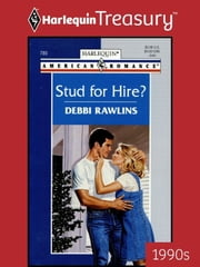 Stud for Hire? ebook by Debbi Rawlins