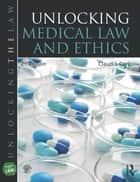 Unlocking Medical Law and Ethics 2e ebook by Claudia Carr