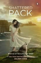 Shattered Pack eBook por