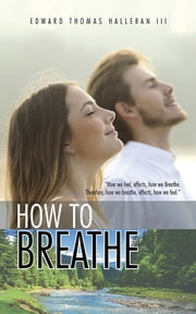 How to Breathe ebook by Edward Thomas Halleran III