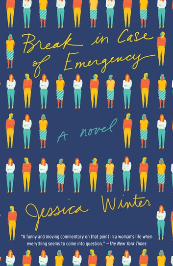 Break in Case of Emergency - A novel ebook by Jessica Winter