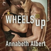 Wheels Up audiobook by Annabeth Albert