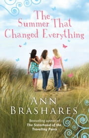 The Summer That Changed Everything ebook by Ann Brashares