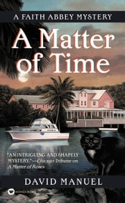 A Matter of Time - A Faith Abbey Mystery ebook by David Manuel