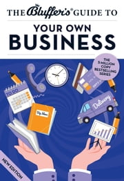 The Bluffer's Guide to Your Own Business ebook by John Winterson Richards
