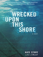 Wrecked Upon This Shore ebook by Kate Story