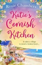 Katie's Cornish Kitchen ebook by Rosie Chambers