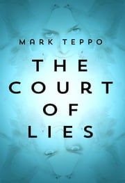 The Court of Lies ebook by Mark Teppo