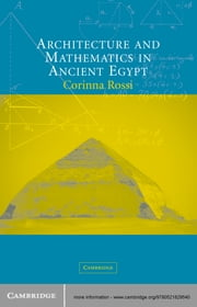 Architecture and Mathematics in Ancient Egypt ebook by Corinna Rossi