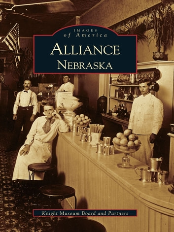 Alliance, Nebraska ebook by Knight Museum Board and Partners