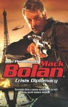 Crisis Diplomacy ebook by Don Pendleton