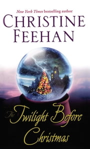 The Twilight Before Christmas - A Novel ebook by Christine Feehan