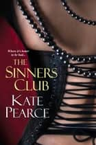 The Sinners Club ebook by Kate Pearce